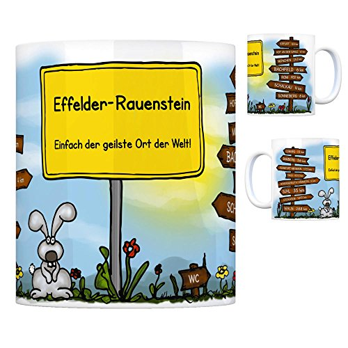 Effelder-Rauenstein - Einfach der geilste Ort der Welt Kaffeebecher Tasse Kaffeetasse Becher mug Teetasse Büro Stadt-Tasse Städte-Kaffeetasse Lokalpatriotismus Spruch kw Suhl Erfurt Coburg Bamberg