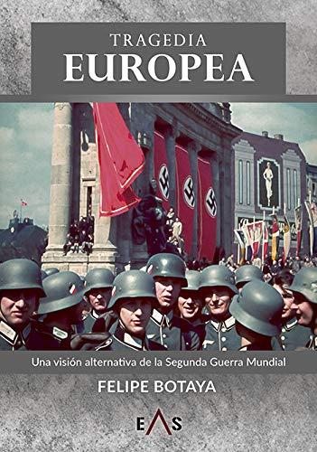 Tragedia europea: Una visión alternativa de la Segunda Guerra Mundial: 5 (Janus)
