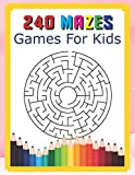 240 Mazes Games For Kids: A Maze Activity Book Great For Developing Problem Solving Skills Ages 6 To 8   1st Grade   2nd Grade   Learning Activities: 9