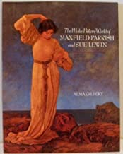 The Make Believe World of Maxfield Parrish and Sue Lewin