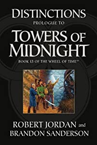 Distinctions: Prologue to Towers of Midnight (Wheel of Time Book 13)