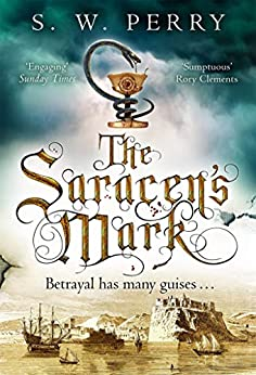 The Saracen's Mark: The CWA nominated Elizabethan crime series (The Jackdaw Mysteries Book 3) (English Edition) par [S. W. Perry]