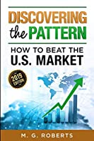 Discovering the Pattern - How to Beat the Market 2019