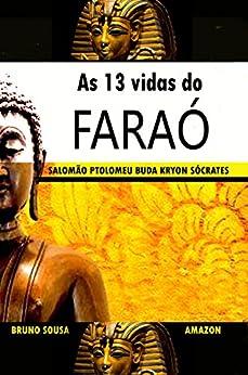 As 13 vidas do Faraó por [Bruno Sousa]