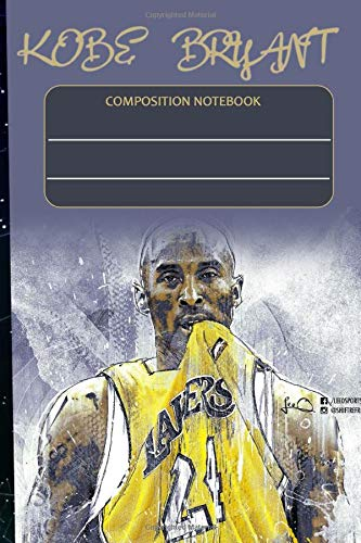 Kobe Bryant Composition Notebook: A Kobe Bryant Fan Edition Simple Blank Lined Composition Diary Notebook With 110 pages of Unique Design - a Perfect ... Legend Fans (Unique Customized Notebooks)