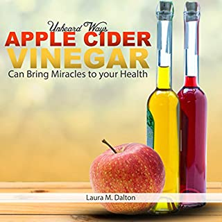 Unheard Ways Apple Cider Vinegar Can Bring Miracles to Your Health audiobook cover art