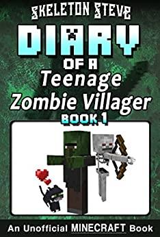 Diary of a Teenage Minecraft Zombie Villager - Book 1: Unofficial Minecraft Books for Kids, Teens, & Nerds - Adventure Fan Fiction Diary Series (Skeleton ... - Devdan the Teen Zombie Villager) by [Skeleton Steve, Crafty Creeper Art, Wimpy Noob Steve Minecrafty]