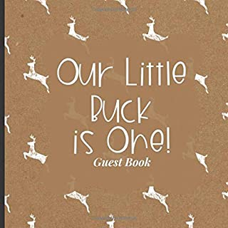 Baby First Birthday Guest Book To Sign - Our Little Buck is One!: Unique 1st Birthday Theme Decorations to Match Your Invi...