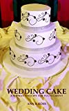 Wedding Cake: A Woman's Recipe For Fulfillment