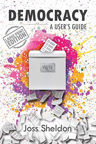 DEMOCRACY: A User's Guide (Large Print Edition)