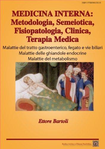 MEDICINA INTERNA: Malattie del tratto gastroenterico, fegato e vie biliari - Malattie delle ghiandole endocrine - Malattie del metabol (MEDICINA INTERNA: ... Clinica, Terapia Medica Vol. 4)