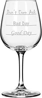 Good Day - Bad Day - Don't Even Ask Stemmed Wine Glass