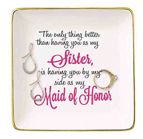 The Only Thing Better Than Having You As My Sister – Ceramic Jewelry Holder Ring Dish Trinket Tray – Funny Bridemaid gift -Bride shower Gifts -Gifts for Sister,Maid Of Honor,Friends,Women