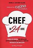 Chef in 24 ore