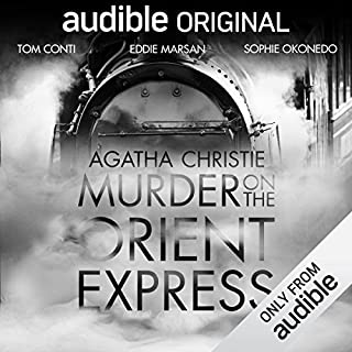 Murder on the Orient Express     An Audible Original Drama              Written by:                                                                                                                                 Agatha Christie                               Narrated by:                                                                                                                                 Tom Conti,                                                                                        Jane Asher,                                                                                        Ruta Gedmintas,                   and others                 Length: 5 hrs and 47 mins     102 ratings     Overall 4.6