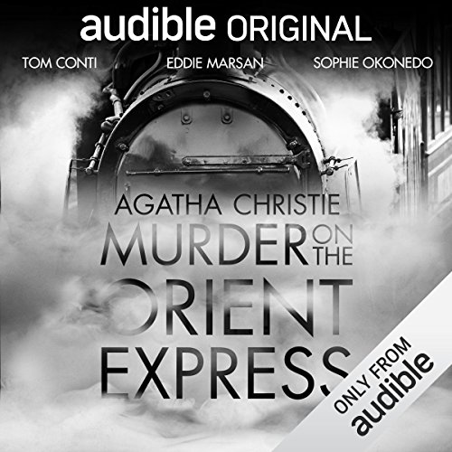 Murder on the Orient Express     An Audible Original Drama              Written by:                                                                                                                                 Agatha Christie                               Narrated by:                                                                                                                                 Tom Conti,                                                                                        Jane Asher,                                                                                        Ruta Gedmintas,                                    Length: 5 hrs and 47 mins     30 ratings     Overall 4.6