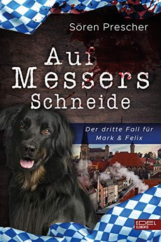 Auf Messers Schneide: Der dritte Fall für Mark & Felix