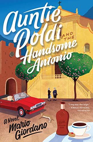Auntie Poldi and the Handsome Antonio (An Auntie Poldi Adventure) by [Mario Giordano, John Brownjohn]