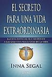 El secreto para una vida extraordinaria: La guía esencial que responde a las grandes preguntas de la vida (Crecimiento personal) (Spanish Edition)