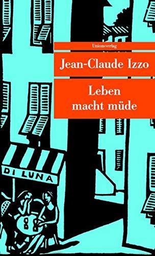 Leben macht müde: Roman (Unionsverlag Taschenbücher)