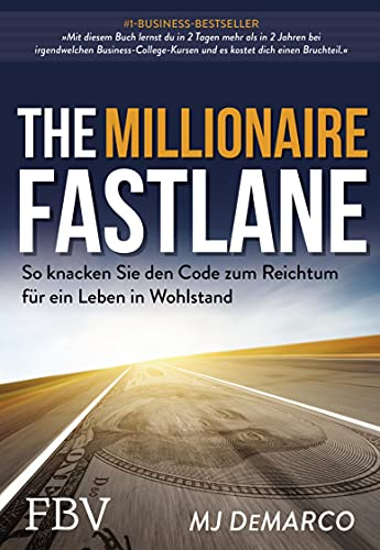 The Millionaire Fastlane: So knacken Sie den Code zum Reichtum für ein Leben in Wohlstand (German Edition)