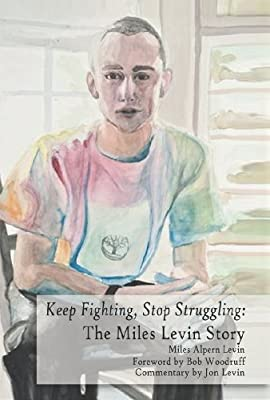 Keep Fighting, Stop Struggling: The Miles Levin Story