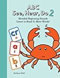 ABC See, Hear, Do 2: Blended Beginning Sounds: Learn to Read: Alphabet, Letters, Digraphs, and Phonics Made Easy for Beginning Readers Ages 3-5, Ages 5-7, Preschool, Kindergarten, 1st Grade