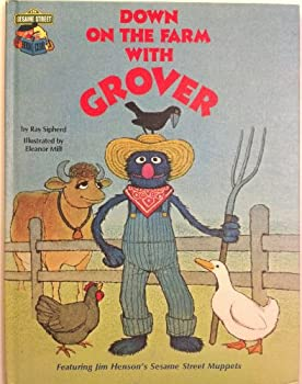 Down on the Farm with Grover; Featuring Jim Henson's Sesame Street Muppets - Book  of the Sesame Street Book Club