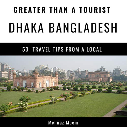 Greater Than a Tourist - Dhaka Bangladesh audiobook cover art