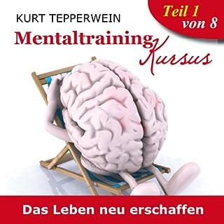 Das Leben neu erschaffen     Mentaltraining-Kursus - Teil 1              Autor:                                                                                                                                 Kurt Tepperwein                               Sprecher:                                                                                                                                 Kurt Tepperwein                      Spieldauer: 2 Std. und 34 Min.     78 Bewertungen     Gesamt 4,5