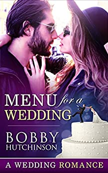 Menu For A Wedding by [Bobby Hutchinson]