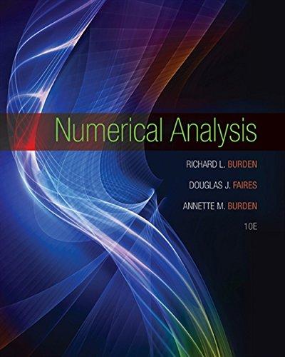 Compare Textbook Prices for Numerical Analysis 10 Edition ISBN 9781305253667 by Burden, Richard L.,Faires, J. Douglas,Burden, Annette M.