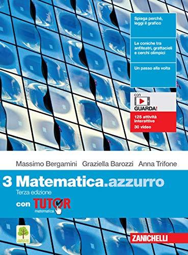 Matematica.azzurro. Con Tutor. Per le Scuole superiori. Con e-book. Con espansione online (Vol. 3)