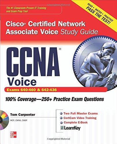 CCNA Cisco Certified Network Associate Voice Study Guide (Exams 640-460 & 642-436) (Certification Press) by Tom Carpenter (2010-11-01)