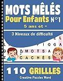 Mots mêlés pour Enfants 5 ans et +: Livre de mots cachés avec 3 Niveaux de difficulté- Facile moyen et difficile | 110 grilles| Cadeau idéal pour vos enfants | Volume 1 - Format :21,59 cm x 27,94 cm