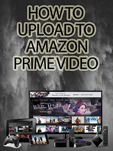 How to Upload to Amazon Prime Video