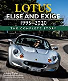 Lotus Elise and Exige 1995-2020: The Complete Story