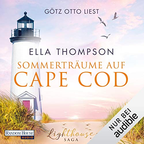 Sommerträume auf Cape Cod     Die Lighthouse-Saga 2              By:                                                                                                                                 Ella Thompson                               Narrated by:                                                                                                                                 Götz Otto                      Length: 13 hrs and 5 mins     Not rated yet     Overall 0.0