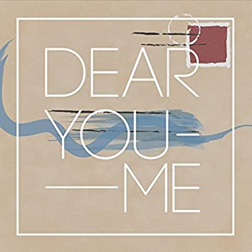 Dear You Me