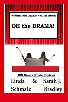 Two Moms, Three Glasses of Wine, and a Movie: (Two Moms, Three Glasses of Wine, and a Movie! Book 2) by [Sarah Bradley, Linda Schmalz]