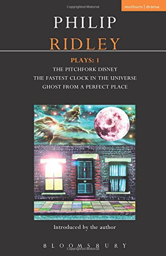 Ridley Plays: 1: The Pitchfork Disney; The Fastest Clock in the Universe; Ghost from a Perfect Place (Methuen Drama Contemporary Dramatists)