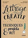 Lettrage créatif - Techniques et projets DIY.