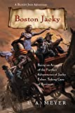 Boston Jacky: Being an Account of the Further Adventures of Jacky Faber, Taking Care of Business (11) (Bloody Jack Adventures)
