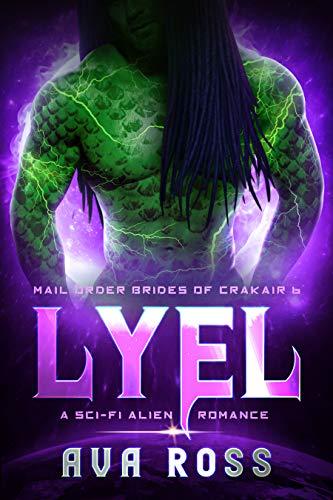 LYEL: A Sci-Fi Alien Romance (Mail-Order Brides of Crakair Book 6)