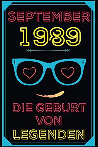 September 1989 Die Geburt von Legenden: Notizbuch geboren 1989 | geschenkideen für frauen - männer - mädchen - schwester - freund | lustige Geschenkidee |1989 geburtstag | Geschenkidee | a5 notizbuch