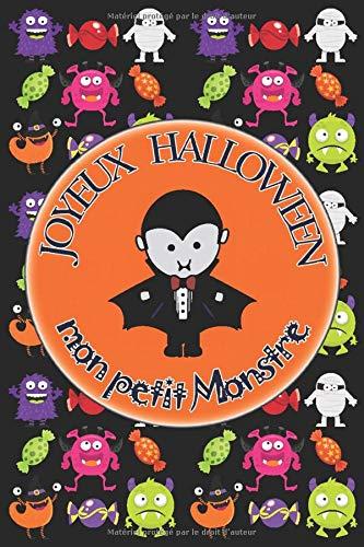 Joyeux Halloween mon petit Monstre: Carnet de notes ligné, calepin, memo, memento, journal   100 pages à remplir   Idée cadeau enfant ado étudiant ... fond noir cartoon dracula monster bonbons