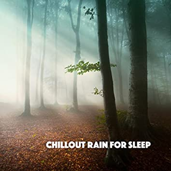 Chillout Rain for Sleep