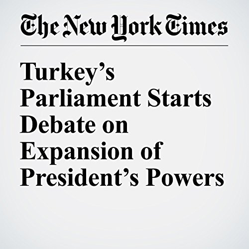 Turkey's Parliament Starts Debate on Expansion of President's Powers audiobook cover art