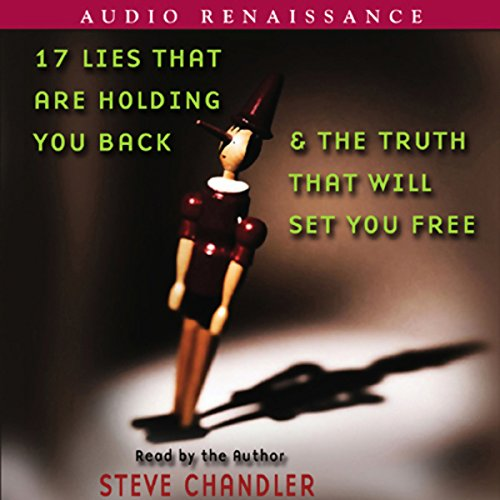17 Lies that Are Holding You Back and the Truth that Will Set You Free audiobook cover art