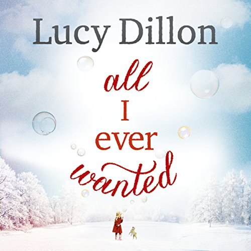 All I Ever Wanted                   By:                                                                                                                                 Lucy Dillon                               Narrated by:                                                                                                                                 Lucy Price-Lewis                      Length: 13 hrs and 3 mins     327 ratings     Overall 4.3